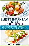 Mediterranean Diet: 30 MINUTE Mediterranean Diet Cookbook with 80 Mediterranean Diet Recipes to Help You Lose Weight, Increase Energy & Prevent Disease ... Diet & Cookbook Series 2) (English Edition)