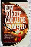 img - for How To Keep God Alive book / textbook / text book