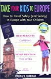 img - for Take Your Kids to Europe, 5th: How to Travel Safely (and Sanely) in Europe with Your Children by Cynthia Harriman (2001-11-01) book / textbook / text book