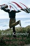 The Arrival of Fergal Flynn Brian Kennedy