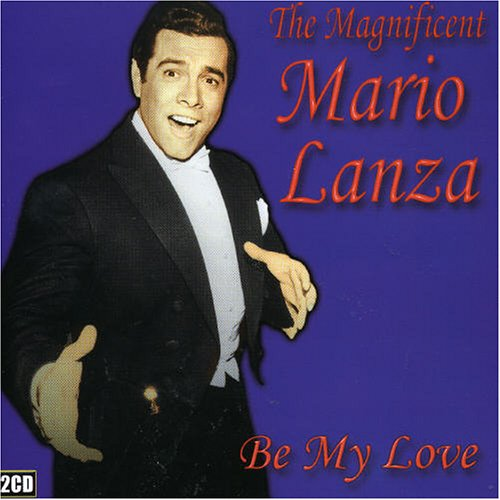 Richard Marx - The Magnificent Mario Lanza: Be My Love - Zortam Music