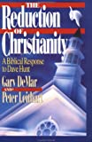 The Reduction of Christianity: Dave Hunt's Theology of Cultural Surrender (0930462637) by Demar, Gary