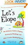 Let's Elope: The Definitive Guide to...