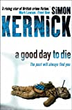 Simon Kernick A Good Day to Die