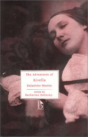 The Adventures of Rivella (Broadview Literary Texts)