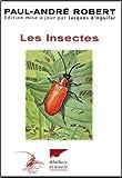 echange, troc Paul-André Robert, Jacques d' Aguilar - Les insectes