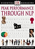Peak Performance Through NLP (Essential Managers) (0751312916) by Martin Shervington