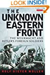 Unknown Eastern Front, The: The Wehrm...