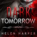 Dark Tomorrow: Bo Blackman Series, Book 6 Audiobook by Helen Harper Narrated by Saskia Maarleveld
