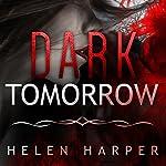 Dark Tomorrow: Bo Blackman Series, Book 6 | Helen Harper