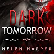 Dark Tomorrow: Bo Blackman Series, Book 6 | Helen Harper