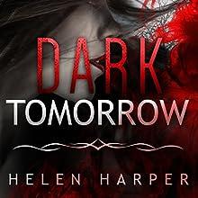 Dark Tomorrow: Bo Blackman Series, Book 6 | Livre audio Auteur(s) : Helen Harper Narrateur(s) : Saskia Maarleveld