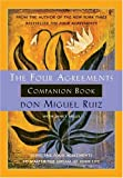 Four Agreements Companion Book: Using the Four Agreements to Master the Dream of Your Life