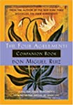Four Agreements Companion Book: Using...