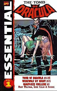 Essential Tomb of Dracula, Vol. 1 (Marvel Essentials) (v. 1) by Marv Wolfman, Roger McKenzie, Gene Colan and Frank Robbins