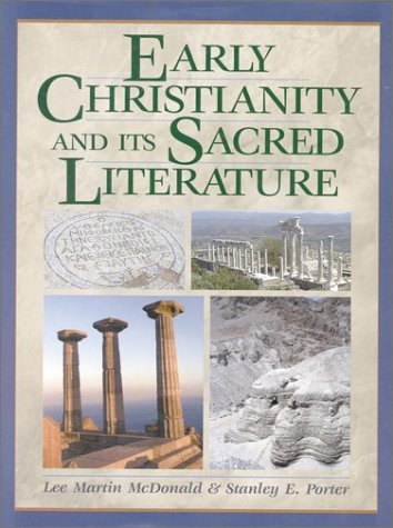 Early Christianity and its Sacred Literature, Lee Martin McDonald, Stanley E. Porter