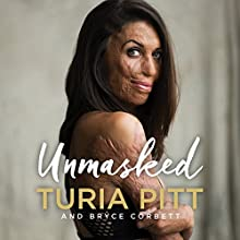 Unmasked Audiobook by Turia Pitt, Bryce Corbett Narrated by Turia Pitt, Belinda McClory, Michael Hoskin