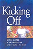 Kicking Off: Getting Started in the Christian Life
