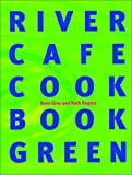 : The River Cafe Green Cookbook
