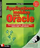 Applications mobiles avec Oracle, bases de donn�es embarqu�es, applications pour PDA et t�l�phones mobiles, portails multicanaux