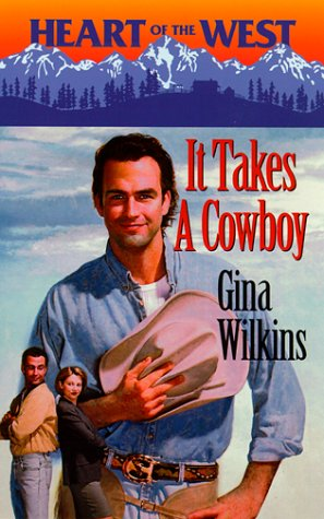 It Takes A Cowboy (Heart Of The West) (Heart of the West, 5), GINA WILKINS
