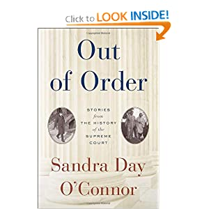 Out of Order: Stories from the History of the Supreme Court by Sandra Day O'Connor