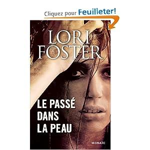 Lori Foster -- Le passé dans la peau