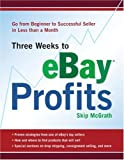 Three Weeks to eBay® Profits: Go from Beginner to Successful Seller in Less than a Month