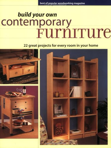 Build Your Own Contemporary Furniture (Popular Woodworking)