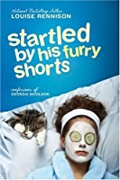 Startled by His Furry Shorts (Confessions of Georgia Nicolson)