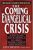 img - for The Coming Evangelical Crisis: Current Challenges to Authority of Scripture and the Gospel book / textbook / text book