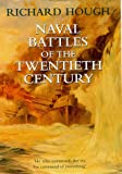 Naval Battles of the Twentieth Century (History and Politics) (0094799105) by Hough, Richard