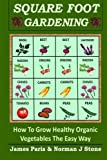 img - for Square Foot Gardening: How To Grow Healthy Organic Vegetables The Easy Way book / textbook / text book