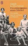 echange, troc Annick Le Floc'hmoan - Ces extravagantes soeurs Mitford : Une famille dans la tourmente de l'Histoire