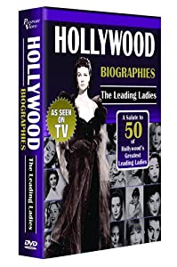 Hollywood Biographies - The Leading Ladies