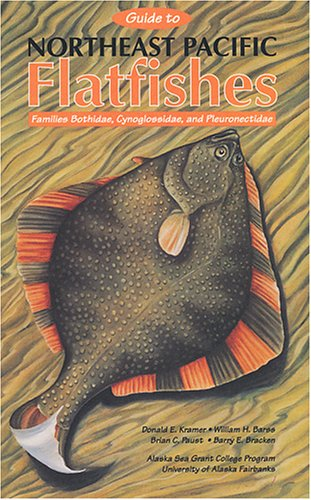 Guide to Northeast Pacific Flatfishes: Families Bothidae, Cynoglossidae, and Pleuronectidae (Marine Advisory Bulletin)