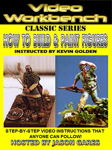 How to Build & Paint Figures | Video Workbench