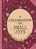 Celebration of Small Joys (Little Books with Big Hearts)