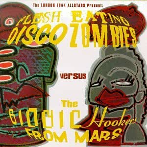 Flesh Eating Disco Zombies vs. The Bionic Hookers From Mars