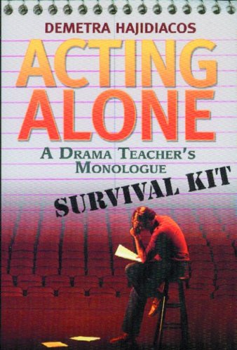 Acting Alone: A Drama Teacher's Monologue Survival Kit, Demetra Hajidiacos