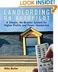 Landlording on Auto-Pilot: A Simple,...