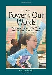 The Power of Our Words Teacher Language That Helps Children LearnDenton Lynn Paula