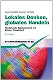 Lokales Denken, globales Handeln: Interkulturelle Zusammenarbeit und globales Management