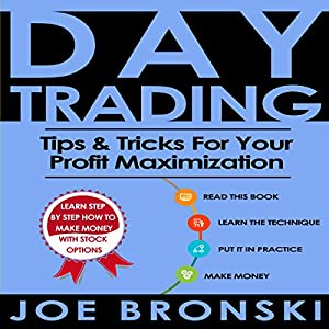 Day Trading: Tips & Tricks for Your Profit Maximization Audiobook