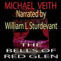 The Bells of Red Glen: Books One and Two Audiobook by Michael Veith Narrated by William L. Sturdevant