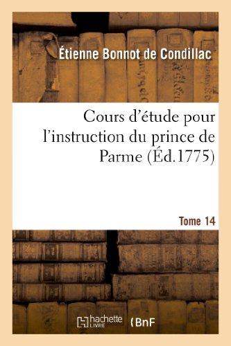 Cours d'étude pour l'instruction du prince de Parme. Directions pour la conscience d'un roi. T. 14