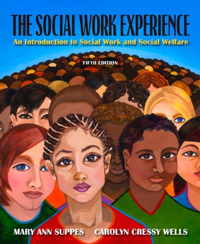 The Social Work Experience: An Introduction to Social...