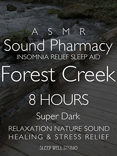 ASMR Sound Phamacy Insomnia Relief Sleep Aid Forest Creek 8 Hours Super Dark Relaxation Nature Sound Healing & Stress Relief