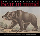 Bear in Mind: The California Grizzly (1890771708) by Susan Snyder