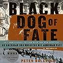 Black Dog of Fate: A Memoir (       UNABRIDGED) by Peter Balakian Narrated by Peter Balakian